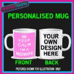 KEEP CALM I'M A MIDWIFE FUNNY MUG PERSONALISED GIFT
